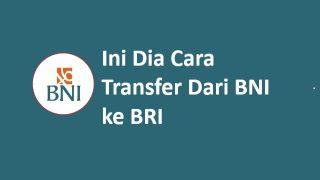 Cara Transfer BNI Ke BRI Via ATM, Mobile & Internet Banking