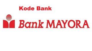 Kode Bank Mayora Untuk Transfer dari BRI, BCA, BNI, BTN