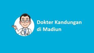 Dokter Kandungan Terdekat di Madiun