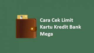 Cara Cek Limit Kartu Kredit Bank Mega via Hp