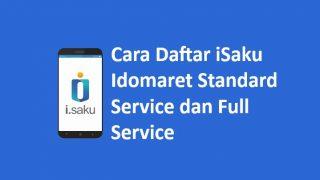 Cara Daftar iSaku Indomaret Standard Service dan Full Service