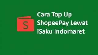 Cara Top Up ShopeePay Lewat iSaku Indomaret