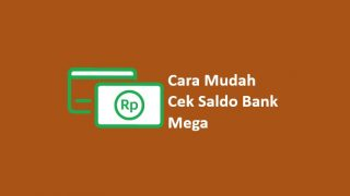 Cara Cek Saldo Bank Mega via ATM dan Hp