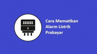 Cara Mematikan Alarm Token Listrik Prabayar
