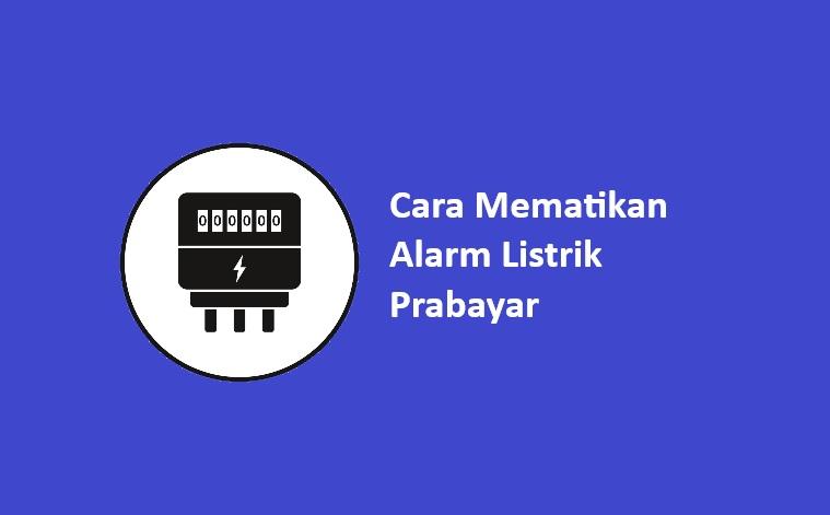 cara mematikan alarm token listrik