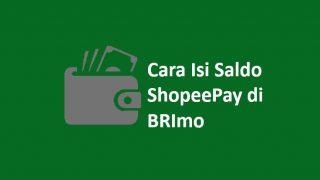 Cara Top Up ShopeePay Lewat BRImo, Terbaru