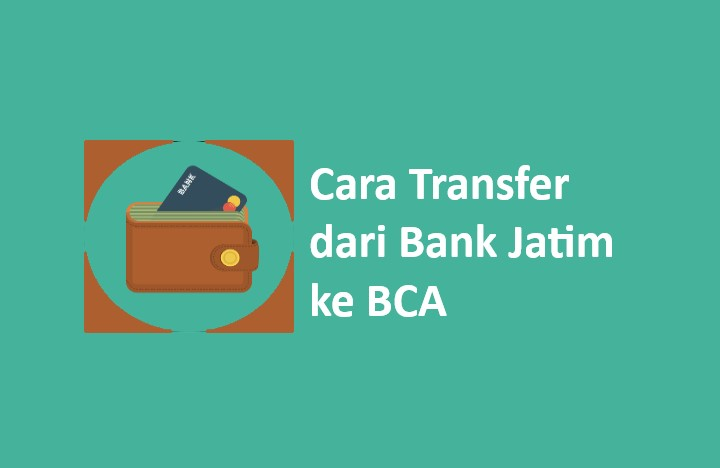 cara transfer bank jatim ke bca