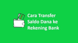Cara Transfer Saldo Dana ke Bank BRI, BNI, BCA, Mandiri
