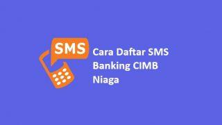 Cara Daftar SMS Banking CIMB Niaga Dan Aktivasi